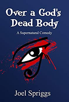 Over A God's Dead Body by Joel Spriggs ebook deal