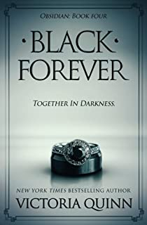 Black obsidian volume 1 victoria quinn 9781543281552 amazon black forever obsidian book 4 volume 4 fandeluxe Choice Image