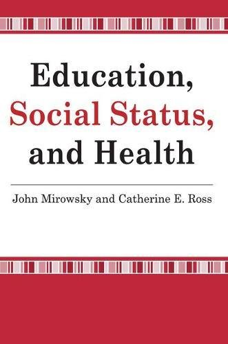 Education, Social Status, and Health (Social Institutions and Social Change Series)