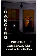 Dancing With The Comeback Kid Kindle Edition