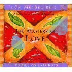 The Mastery Of Love: A Practical Guide To The Art Of Relationship [Abridged 2-CD Set]