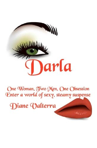 Read Online Darla: One Woman, Two Men, One Obsession PDF