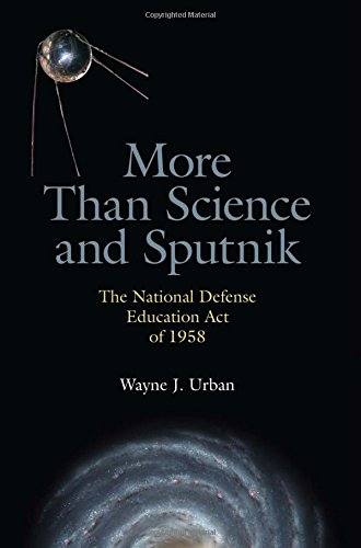 More Than Science and Sputnik: The National Defense Education Act of 1958