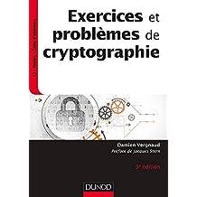 Exercices et problèmes de cryptographie - 3e éd (InfoSup) (French Edition)