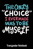 The Only Choice I Ever Made Was To Be Myself