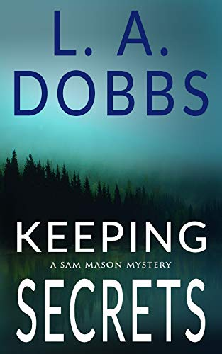 Keeping Secrets (A Sam Mason Mystery)