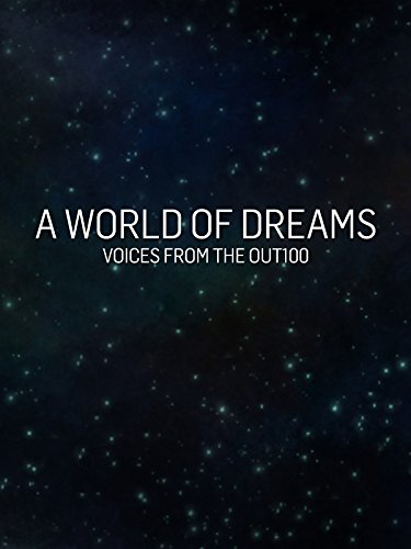 A World Of Dreams  Voices From The Out100