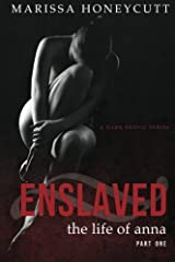 The Life of Anna, Part 1: Enslaved - New Cover (Volume 1) by Marissa Honeycutt (2015-03-19) Mass Market Paperback