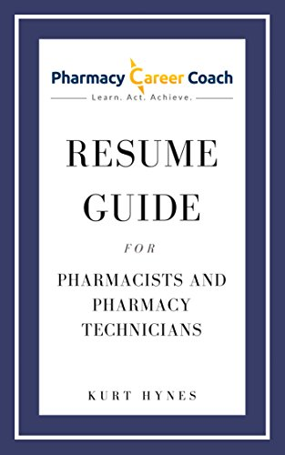 Resume Guide for Pharmacists and Pharmacy Technicians: Quick Tips Proven to Get Interviews Fast! (English Edition)