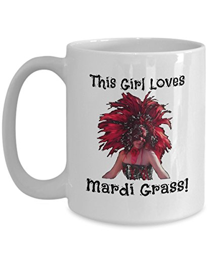This Girl Loves Mardi Grass - Novelty 15oz White Ceramic Carnival Mugs - Perfect Anniversary, Birthday or Holiday Coffee Tea Cup - Festive Party Gift Ideas For Girls ()