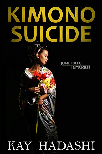 Kimono Suicide: Murder Meets Fashion in the Garden (The June Kato Intrigue Series Book - Series Intrigue