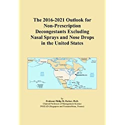 The 2016-2021 Outlook for Non-Prescription Decongestants Excluding Nasal Sprays and Nose Drops in the United States