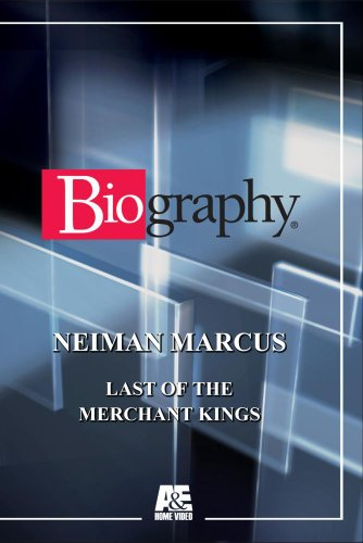 biography-neiman-marcus-last-of-the-merchant-kings