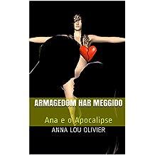 Armagedom Har Meggido: Ana e o Apocalipse