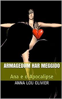 Armagedom Har Meggido: Ana e o Apocalipse por [Olivier, Anna Lou]