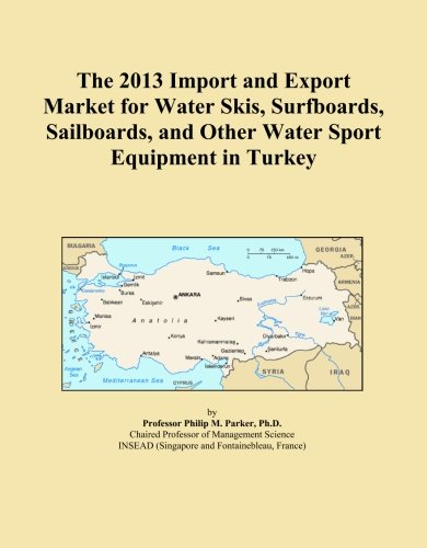 The 2013 Import and Export Market for Water Skis, Surfboards, Sailboards, and Other Water Sport Equipment in Turkey