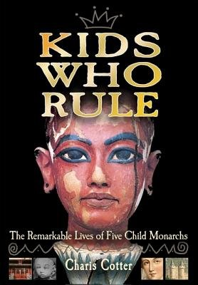 Download Kids Who Rule( The Remarkable Lives of Five Child Monarchs)[KIDS WHO RULE][Paperback] pdf epub