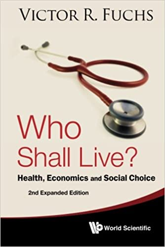 Economics and Social Choice Who Shall Live? Health
