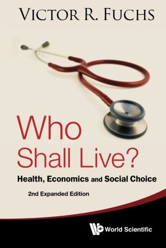 Download Who Shall Live? Health, Economics And Social Choice (2Nd Expanded Edition) Pdf