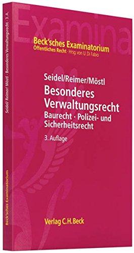 Besonderes Verwaltungsrecht: Baurecht, Polizei- und Sicherheitsrecht mit Bezügen zum Verwaltungsprozessrecht und zum Staatshaftungsrecht
