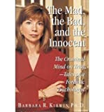 img - for [(The Mad, the Bad, and the Innocent: The Criminal Mind on Trial )] [Author: Barbara R Kirwin] [Aug-1997] book / textbook / text book