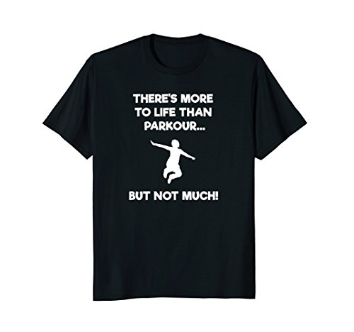 Parkour T-Shirt Gift - Funny Life from Parkour Funny Shirts