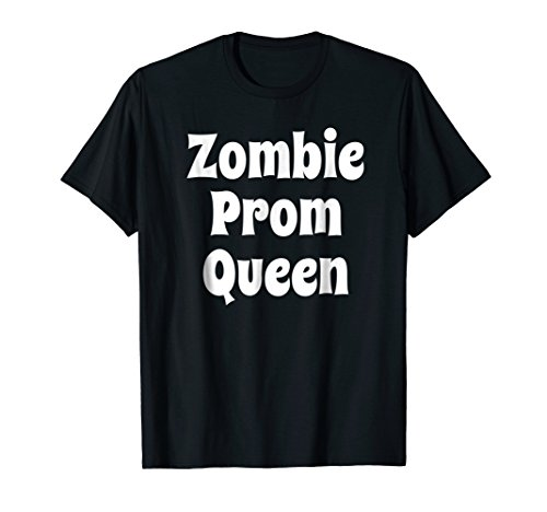 Zombie Prom Queen Theme Party Halloween Zombie Shirt ()
