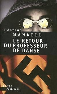 Le retour du professeur de danse, Mankell, Henning