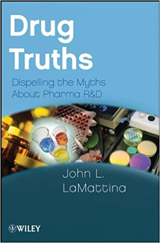 Drug Truths Dispelling The Myths About Pharma R D Kindle