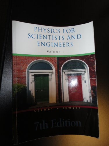 Physics for Scientists and Engineers 7th Edition Volume I
