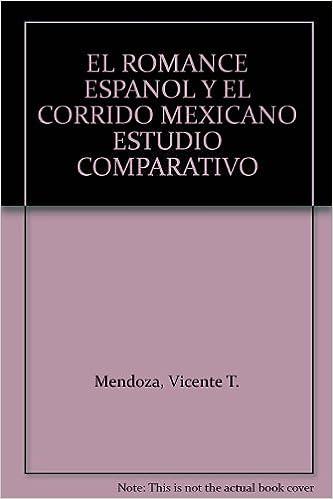 Amazon.com: EL ROMANCE ESPANOL Y EL CORRIDO MEXICANO ESTUDIO ...