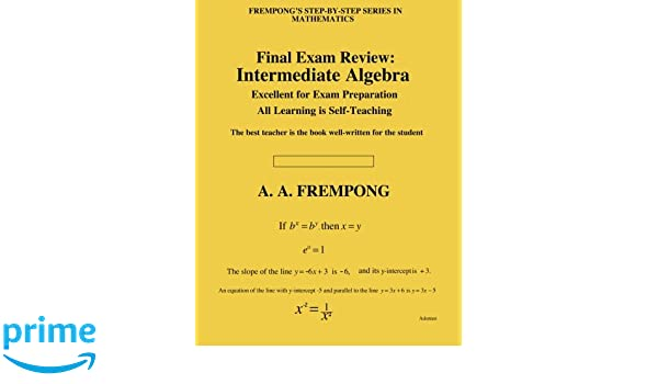 Final exam review intermediate algebra a a frempong final exam review intermediate algebra a a frempong 9781884306853 amazon books fandeluxe