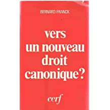 Vers un nouveau droit canonique?: Presentation, commentaire et critique du Code de droit canonique de l'Eglise catholique latine revise a la lumiere de Vatican II (French Edition)