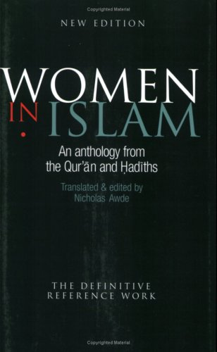 Women In Islam: An Anthology From The Qu'ran And Hadiths