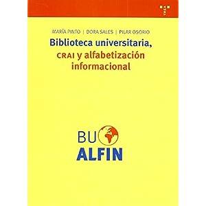 Biblioteca universitaria, CRAI y alfabetización informacional: 179 (Biblioteconomía y Administración Cultural)