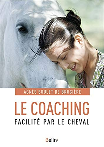 Amazon Fr Le Coaching Facilite Par Le Cheval Agnes