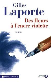 Des fleurs à l'encre violette, Laporte, Gilles