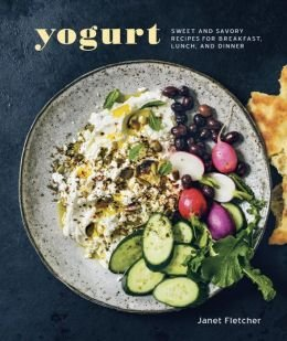 Sweet and Savory Recipes for Breakfast, Lunch, and Dinner Yogurt (Hardback) - Common