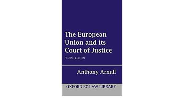 The European Court of Justice Oxford European Union Law ...