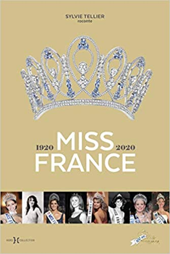 Book's Cover of Miss France, 1920-2020 (Français) Relié – 5 novembre 2020