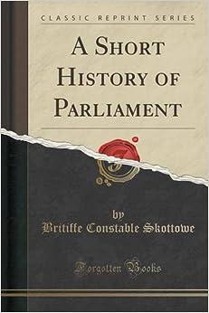 A Short History of Parliament (Classic Reprint)