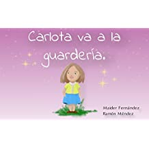 Carlota va a la guardería. (Spanish Edition)