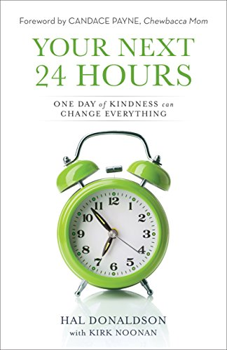Your Next 24 Hours: One Day of Kindness Can Change Everything cover