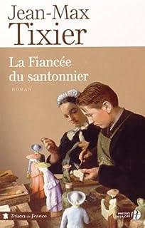 La fiancée du santonnier, Tixier, Jean-Max