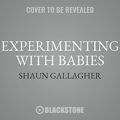 Experimenting With Babies: 50 Amazing Science Projects You Can Perform on Your Kid, Library Edition by Blackstone Pub
