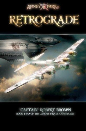 Retrograde: Book II of the Airship Pirate Chronicles (Volume 2) pdf epub