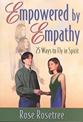 Empowered by Empathy Rosetree, Rose ( Author ) Feb-01-2003 Paperback