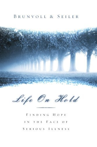 By David G. Seiler - Life on Hold: Finding Hope in the Face of Serious Illness (2006-06-16) [Paperback]