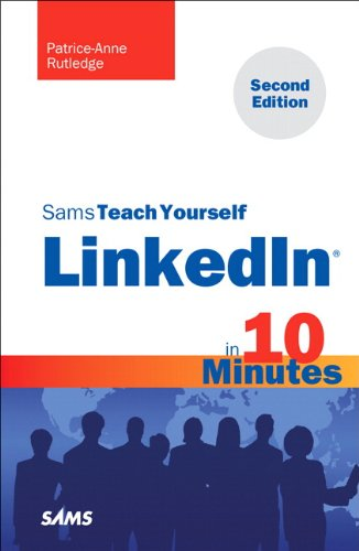 Sams Teach Yourself LinkedIn in 10 Minutes (Sams Teach Yourself...in 10 Minutes)