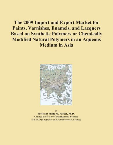 The 2009 Import and Export Market for Paints, Varnishes, Enamels, and Lacquers Based on Synthetic Polymers or Chemically Modified Natural Polymers in an Aqueous Medium in Asia